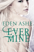 Ever mine Eden Ashe