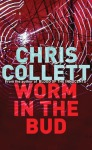 Chris Collett 1 Worm in the Bud