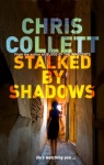 Chris Collett 5 Stalked by Shadows