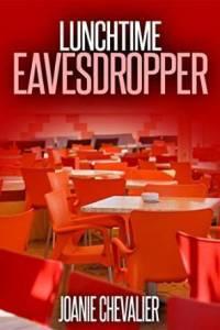 lunchtime eavesdropper