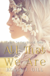 All That We Are Holly J Gill